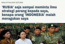 """[SALAH] """"'RUSIA' saja sampai meminta ilmu strategi perang kepada saya, kenapa orang 'INDONESIA' malah meragukan saya"""""""
